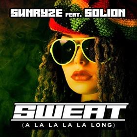 SUNRYZE FEAT. SOLION - SWEAT (A LA LA LA LA LONG)